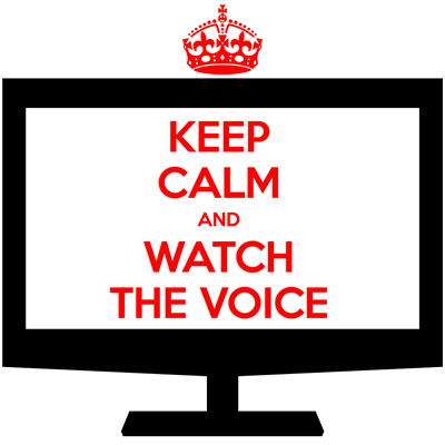 Keep Calm and Watch The Voice