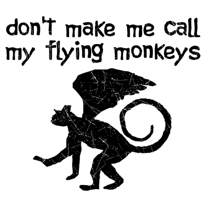 Distressed Don't Make Me Call My Flying Monkeys