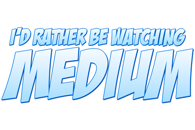 I'd Rather Be Watching Medium