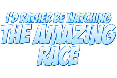 I'd Rather Be Watching The Amazing Race