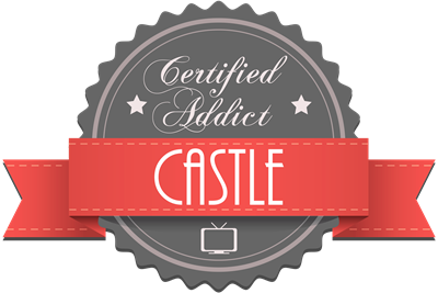 Certified Addict: Castle