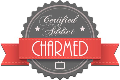 Certified Addict: Charmed