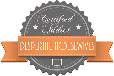 Certified Addict: Desperate Housewives
