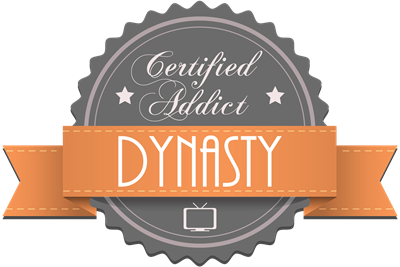 Certified Addict: Dynasty