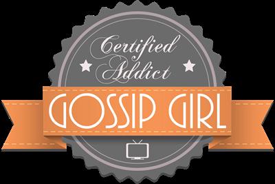 Certified Addict: Gossip Girl
