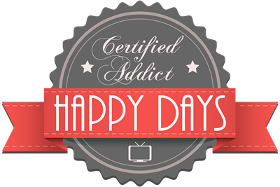 Certified Addict: Happy Days