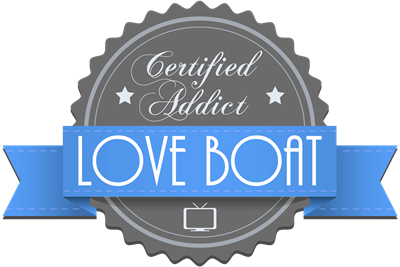 Certified Addict: Love Boat