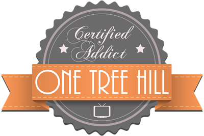 Certified Addict: One Tree Hill