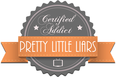 Certified Addict: Pretty Little Liars