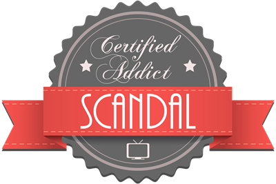 Certified Addict: Scandal