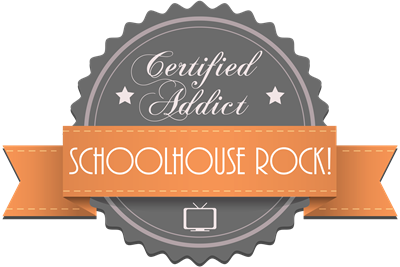 Certified Addict: Schoolhouse Rock!