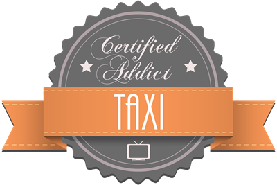 Certified Addict: Taxi