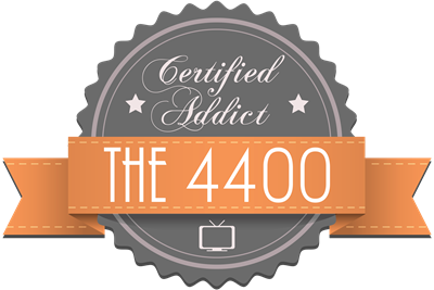 Certified Addict: The 4400
