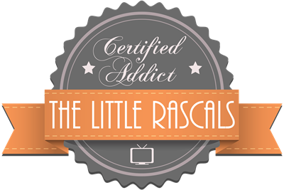 Certified Addict: The Little Rascals