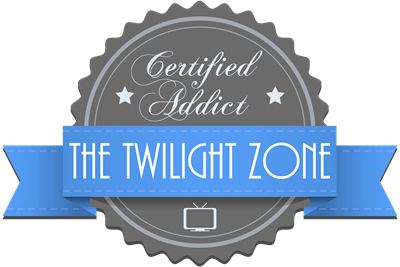 Certified Addict: The Twilight Zone