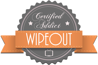 Certified Addict: Wipeout