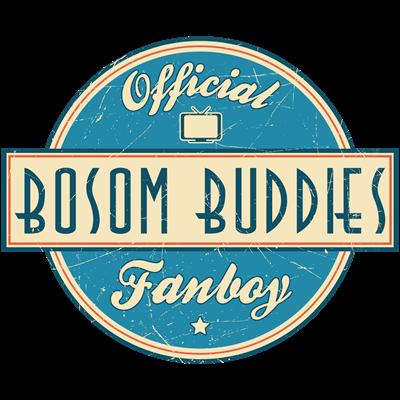 Official Bosom Buddies Fanboy