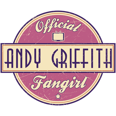Official Andy Griffith Fangirl