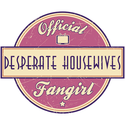Official Desperate Housewives Fangirl