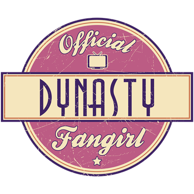 Official Dynasty Fangirl