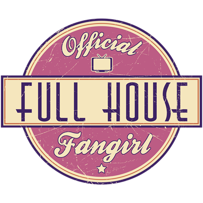 Official Full House Fangirl