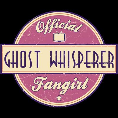 Official Ghost Whisperer Fangirl