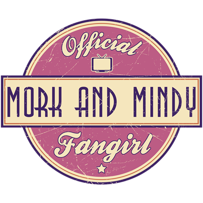 Official Mork and Mindy Fangirl
