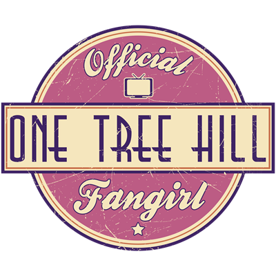 Official One Tree Hill Fangirl