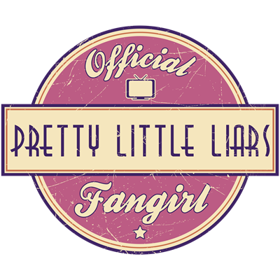 Official Pretty Little Liars Fangirl