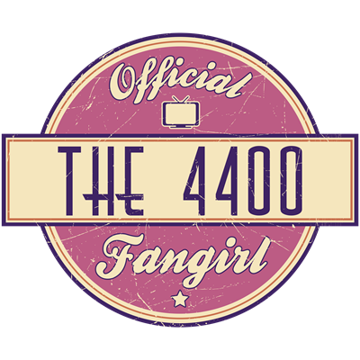Official The 4400 Fangirl