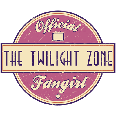 Official The Twilight Zone Fangirl