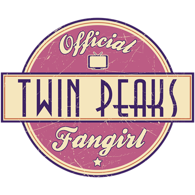 Official Twin Peaks Fangirl