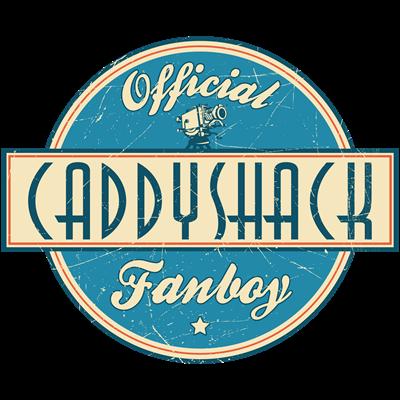 Official CaddyShack Fanboy