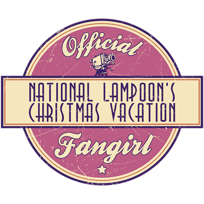 Official National Lampoon's Christmas Vacation Fangirl