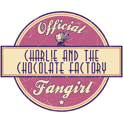 Official Charlie and the Chocolate Factory Fangirl