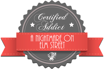 Certified Addict: A Nightmare on Elm Street