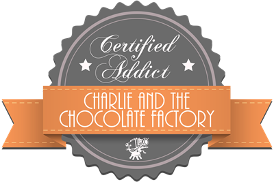 Certified Addict: Charlie and the Chocolate Factor