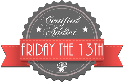 Certified Addict: Friday the 13th