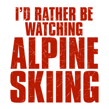 I'd Rather Be Watching Alpine Skiing