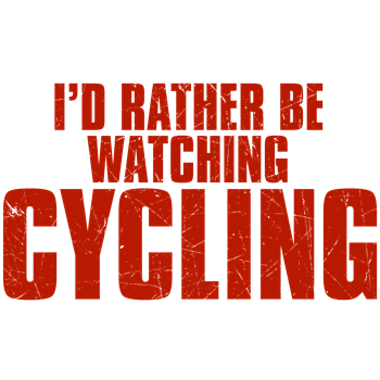 I'd Rather Be Watching Cycling