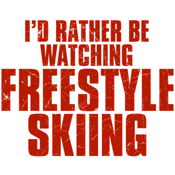 I'd Rather Be Watching Freestyle Skiing