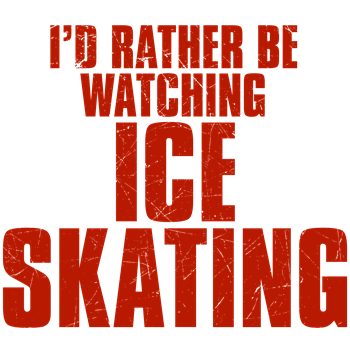 I'd Rather Be Watching Ice Skating
