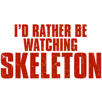I'd Rather Be Watching Skeleton