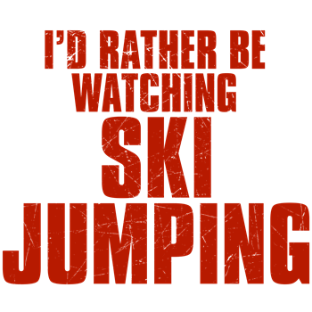 I'd Rather Be Watching Ski Jumping
