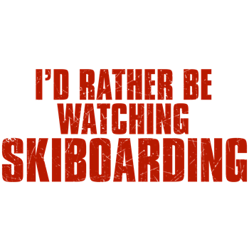 I'd Rather Be Watching Skiboarding