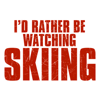 I'd Rather Be Watching Skiing