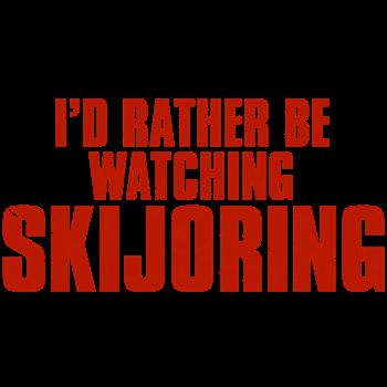 I'd Rather Be Watching Skijoring