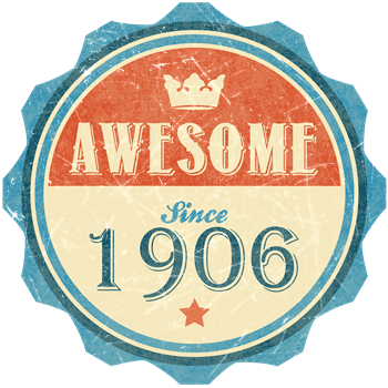 Awesome Since 1906