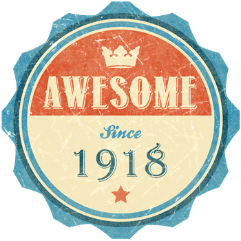 Awesome Since 1918