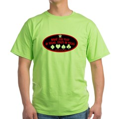 What You Play In Vegas Green T-Shirt
